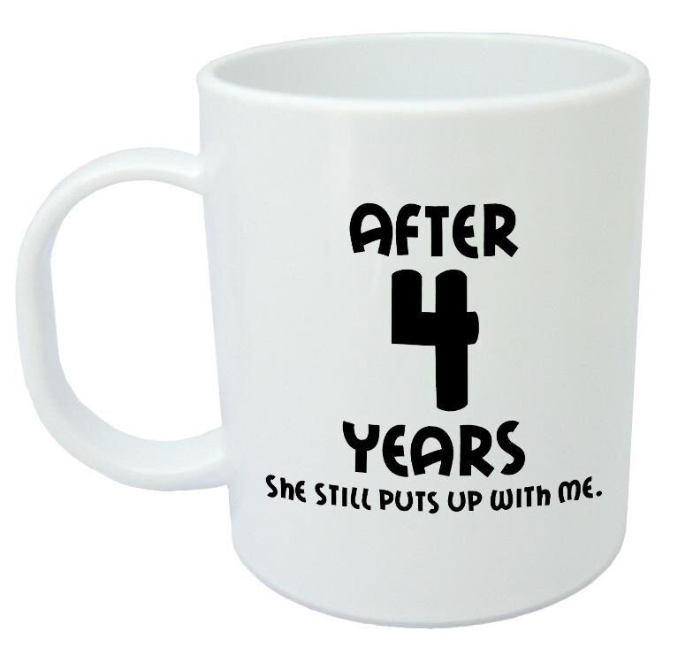 Best ideas about 4 Year Wedding Anniversary Gift Ideas For Him . Save or Pin After 4 Years She Still Mug 4th wedding anniversary Now.