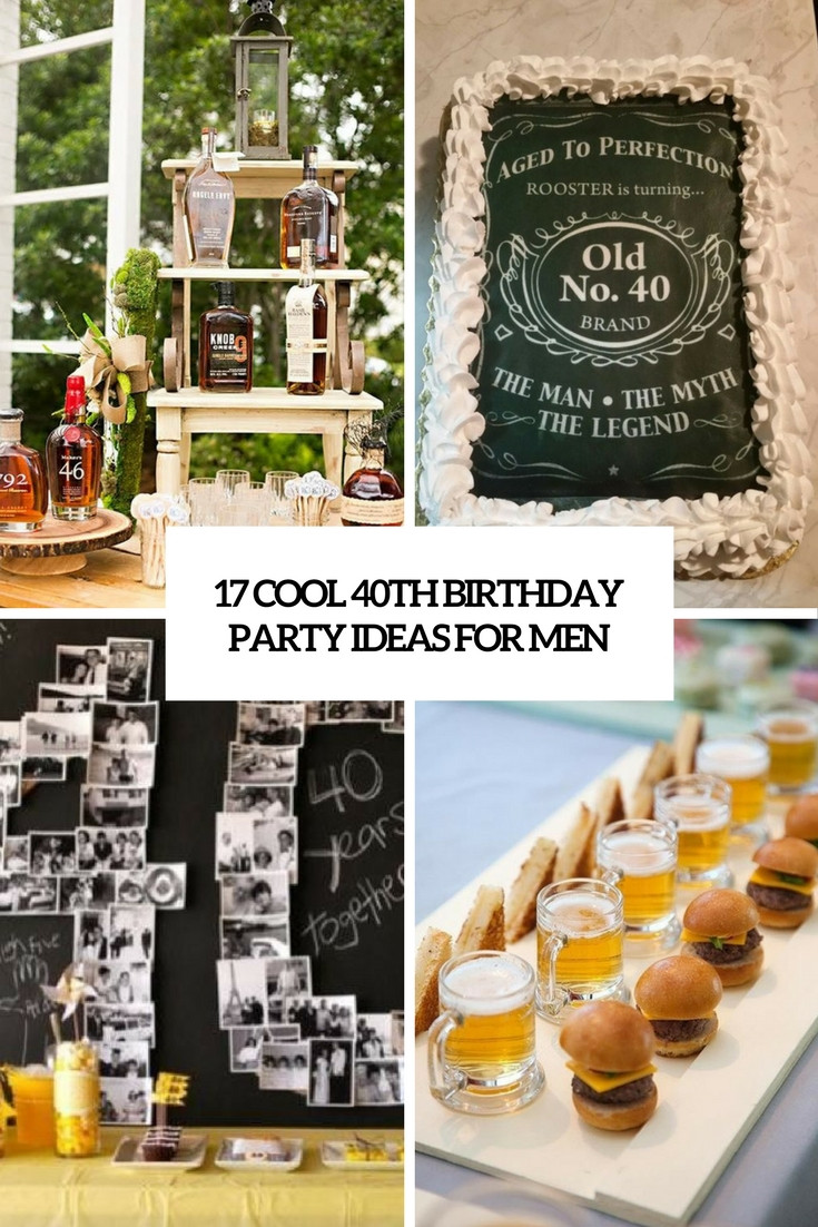 Best ideas about 40th Birthday Party Ideas . Save or Pin 17 Cool 40th Birthday Party Ideas For Men Shelterness Now.