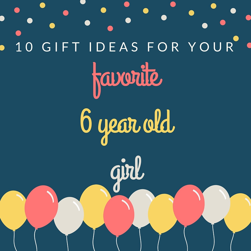 Best ideas about 6 Year Old Gift Ideas . Save or Pin Embracing Grace and Glitter 10 Gift Ideas for a 6 Year Now.