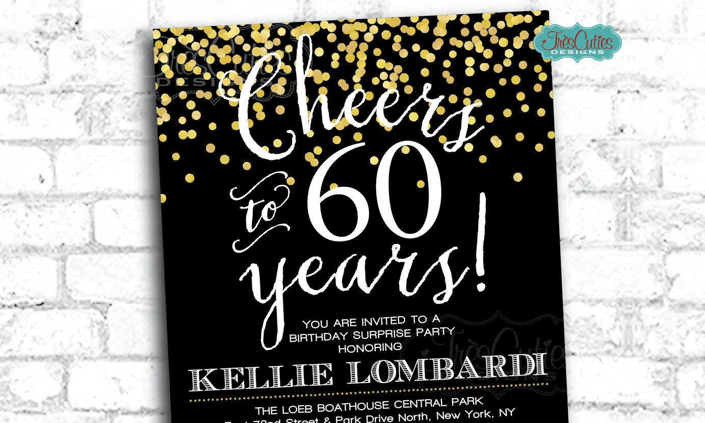 Best ideas about 60 Birthday Invitations . Save or Pin Cheers to 60 years 60 birthday invitation Gold Confetti Now.