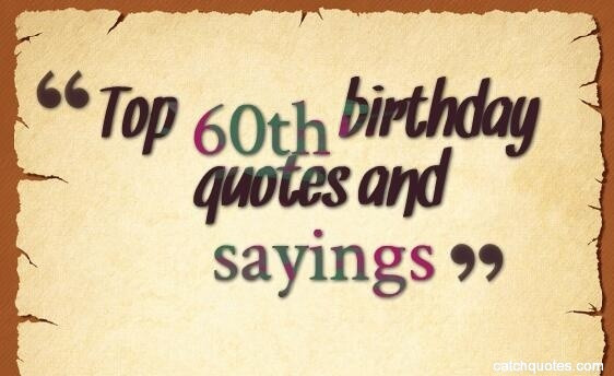 Best ideas about 60th Birthday Quotes . Save or Pin Top 60th birthday quotes and sayings – quotes Now.