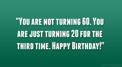 Best ideas about 60th Birthday Quotes . Save or Pin 60th Birthday Quotes QuotesGram Now.