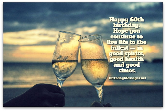 Best ideas about 60th Birthday Wishes For Friend . Save or Pin 60th Birthday Wishes Birthday Messages for 60 Year Olds Now.