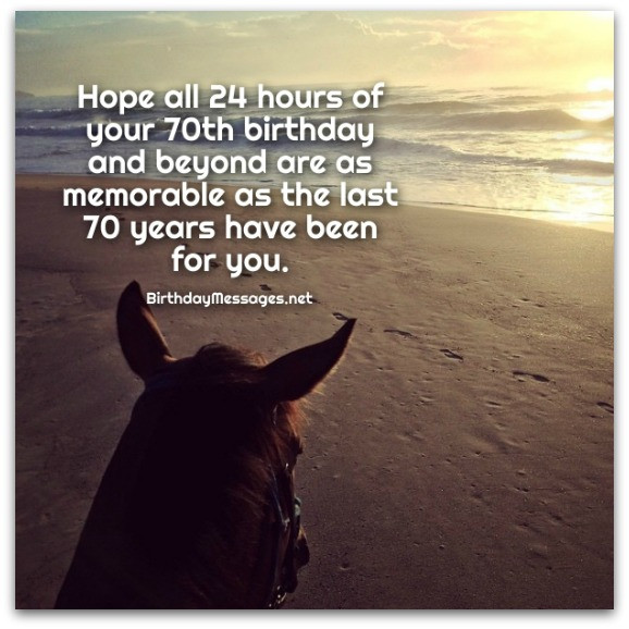 Best ideas about 70th Birthday Quotes . Save or Pin 70th Birthday Wishes Birthday Messages for 70 Year Olds Now.