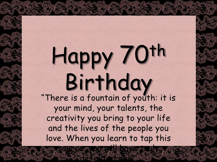 Best ideas about 70th Birthday Quotes . Save or Pin Happy 70th birthday Now.