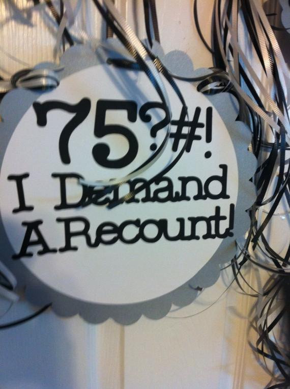 Best ideas about 75th Birthday Party Favors . Save or Pin 75th Birthday Decorations Personalized Party Signs I by Now.