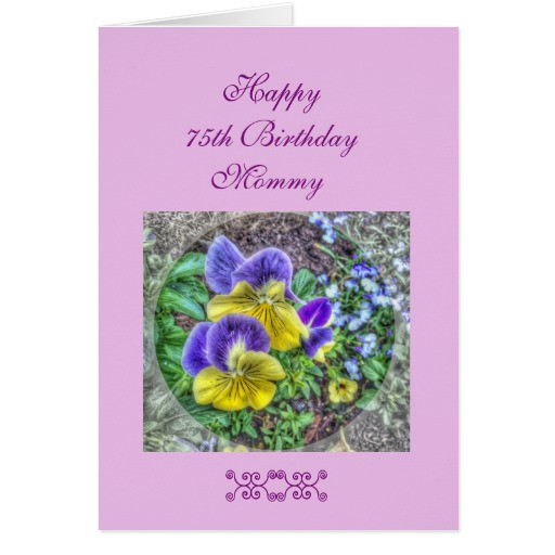 Best ideas about 75th Birthday Wishes . Save or Pin Mom s 75th birthday greeting card Now.