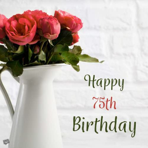Best ideas about 75th Birthday Wishes . Save or Pin 70th Birthday Wishes Now.