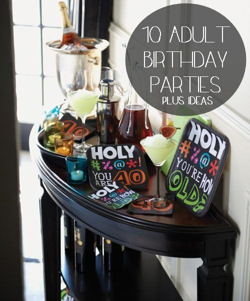 Best ideas about Adult Birthday Party Themes . Save or Pin Now.