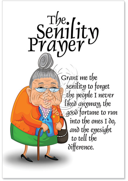 Best ideas about Adult Birthday Wishes . Save or Pin Senility Prayer Birthday Card & Nobleworkscards Now.