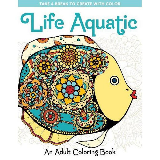Best ideas about Adult Coloring Books Target . Save or Pin Life Aquatic An Adult Coloring Book Paperback Tar Now.