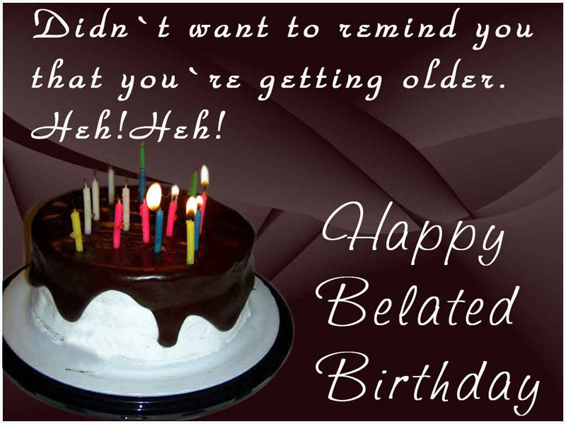 Best ideas about Belated Birthday Wishes . Save or Pin Happy Belated Birthday Messages and Wishes WishesMsg Now.