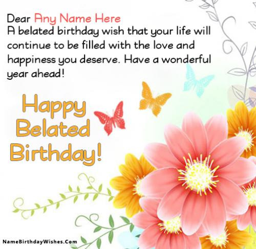 Best ideas about Belated Birthday Wishes For Friend . Save or Pin Free Birthday Cards With Name And Now.