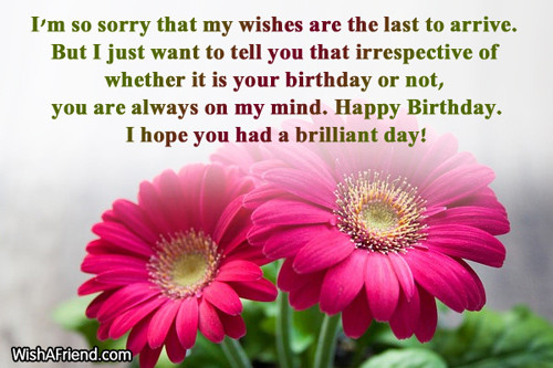 Best ideas about Belated Birthday Wishes For Friend . Save or Pin Late Birthday Wishes Now.