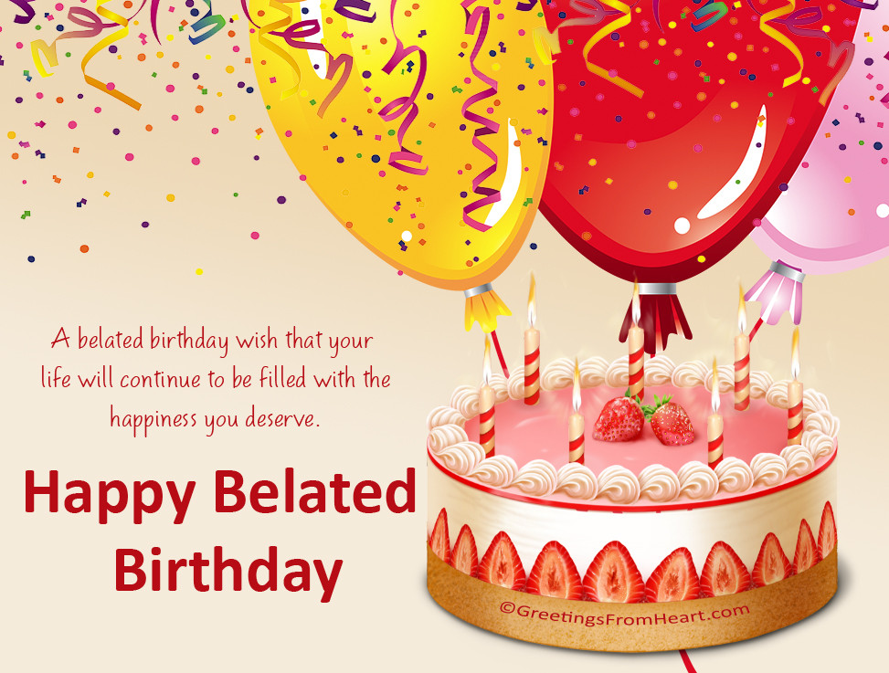 Best ideas about Belated Birthday Wishes Images . Save or Pin happy belated birthday greetings Now.