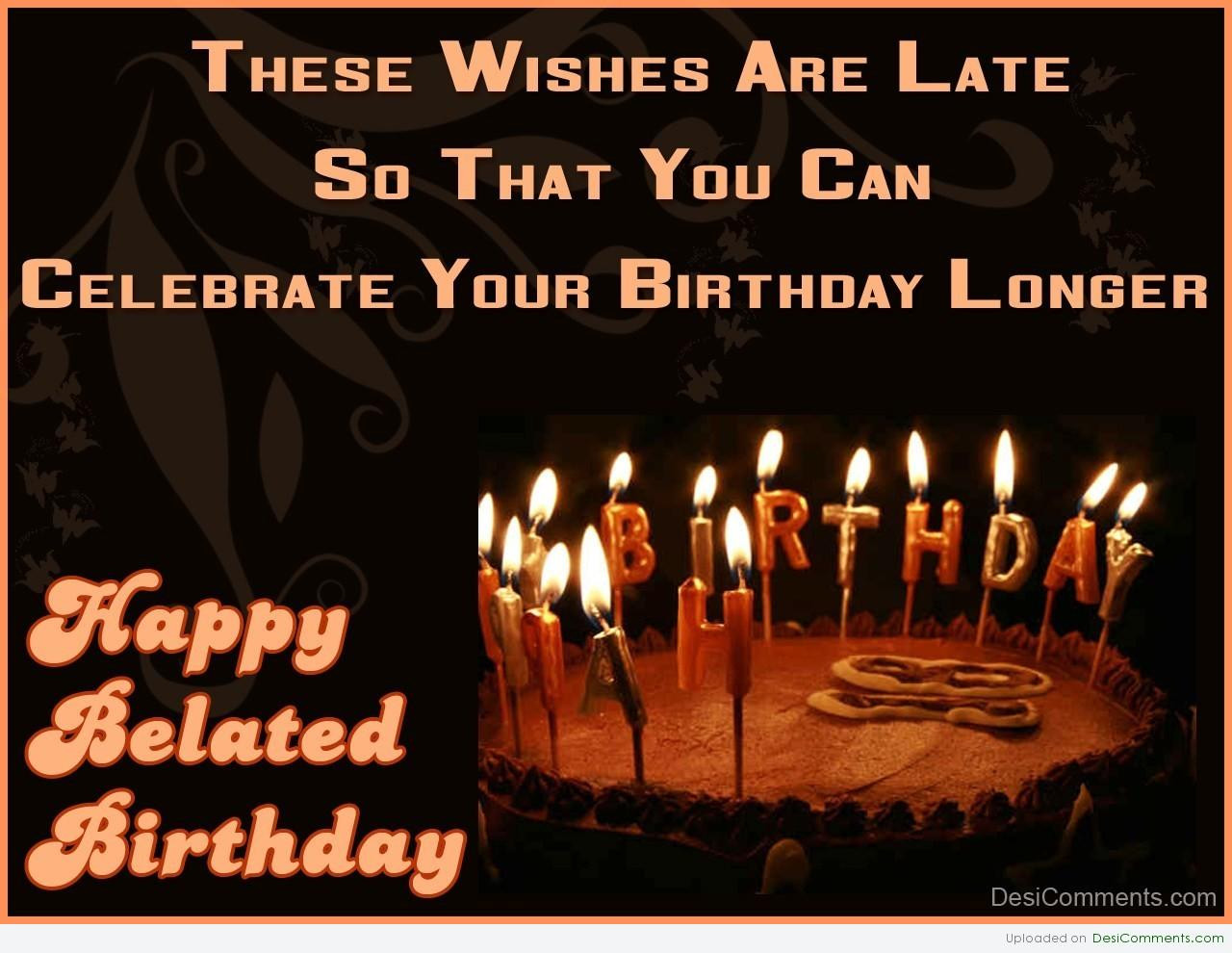 Best ideas about Belated Birthday Wishes Images . Save or Pin Happy birthday yCassandra Page 2 ECCIE Worldwide Now.