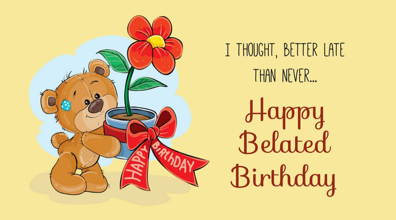 Best ideas about Belated Birthday Wishes Images . Save or Pin Belated Birthday Wishes Now.