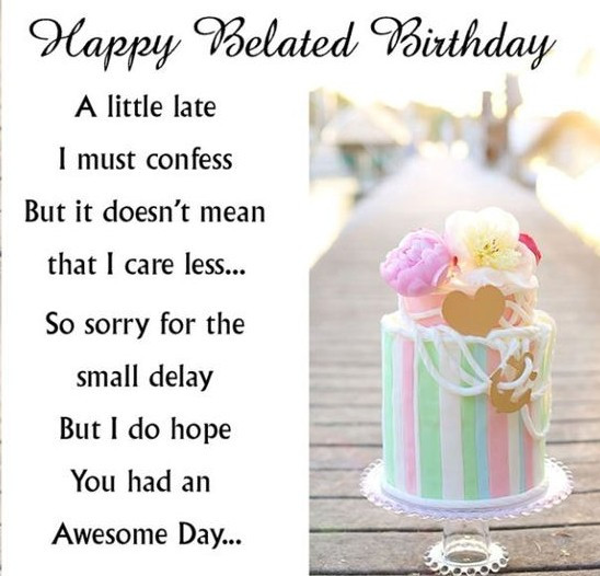 Best ideas about Belated Birthday Wishes . Save or Pin 31 Happy Belated Birthday Wishes with My Happy Now.