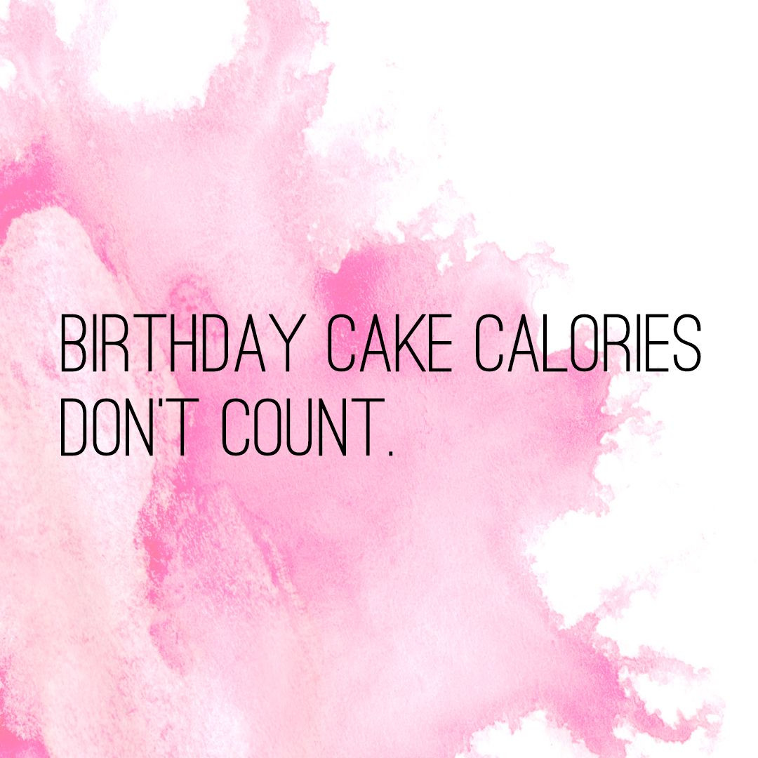 Best ideas about Birthday Cake Calories . Save or Pin Birthday cake calories don t count Quotes Now.