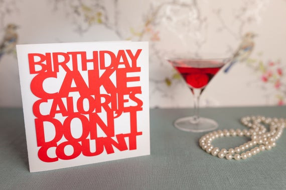 Best ideas about Birthday Cake Calories . Save or Pin Funny birthday card Birthday cake calories don t Now.