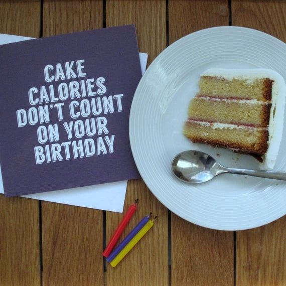 Best ideas about Birthday Cake Calories . Save or Pin Items similar to Cake Calories Don t Count Your Now.