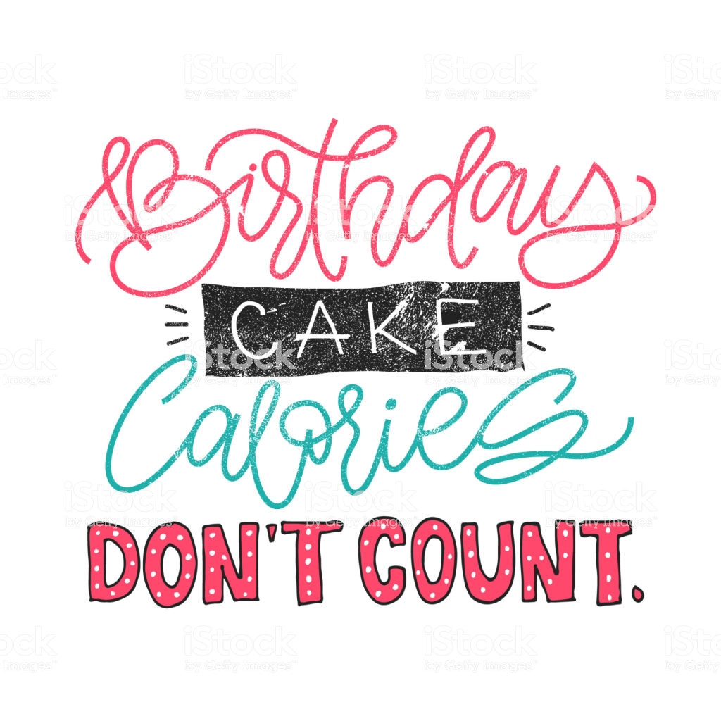 Best ideas about Birthday Cake Calories . Save or Pin Birthday Cake Calories Dont Count Funny Quote About Weight Now.