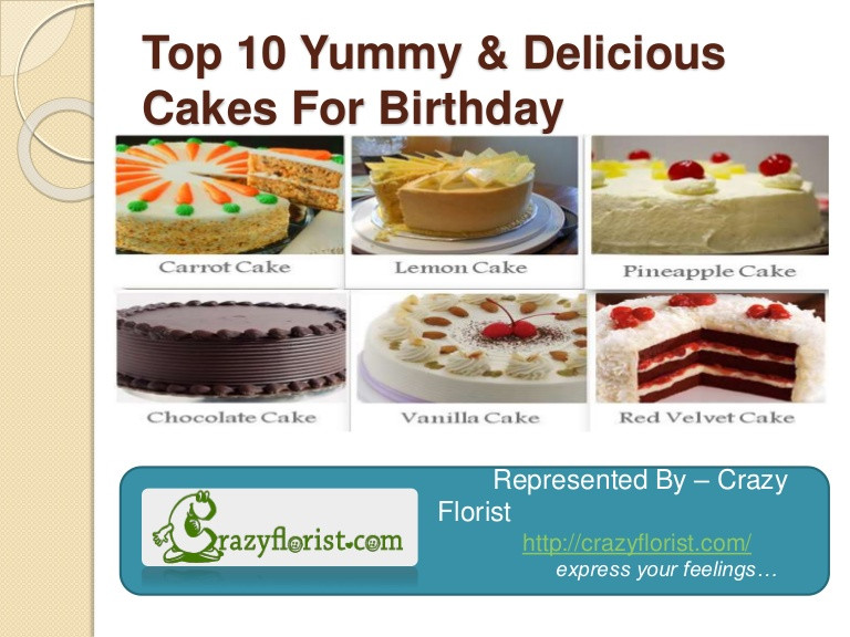 Best ideas about Birthday Cake Flavors . Save or Pin Top 10 Cake Flavor For Birthday Wedding Anniversary Now.