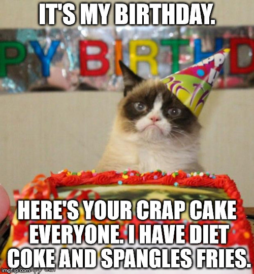 Best ideas about Birthday Cake Memes . Save or Pin Grumpy Cat Birthday Meme Imgflip Now.