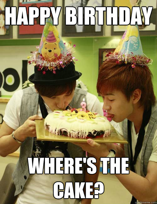 Best ideas about Birthday Cake Memes . Save or Pin Happy Birthday Where s the cake super junior birthday Now.