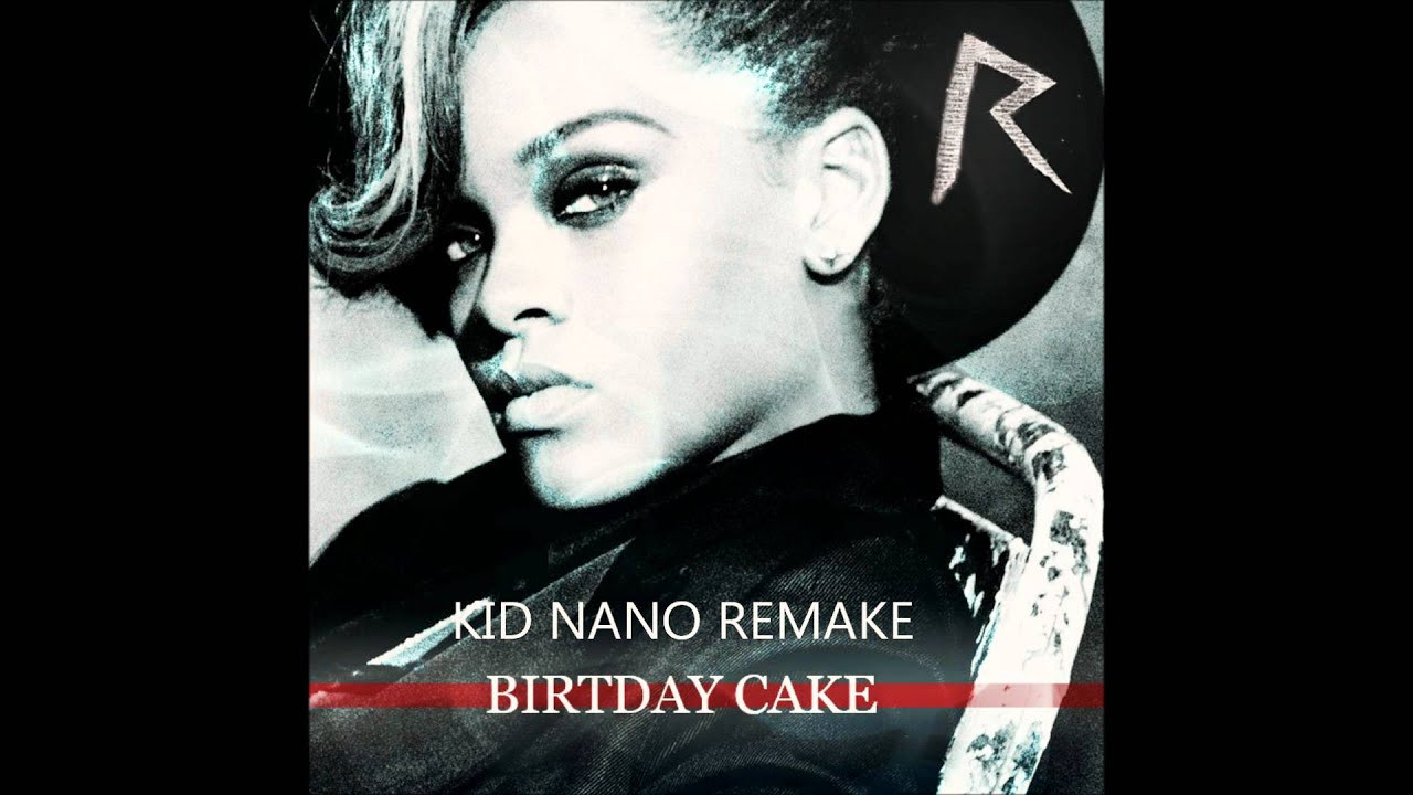 Best ideas about Birthday Cake Rihanna . Save or Pin Rihanna Birthday Cake Instrumental Now.