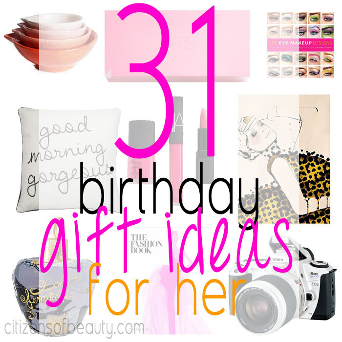 Best ideas about Birthday Gifts For Her Ideas . Save or Pin 31 Birthday Gift Ideas for Her Citizens of Beauty Now.