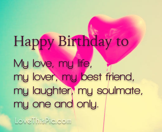 Best ideas about Birthday Love Quotes For Him . Save or Pin Happy Birthday To My Love s and for Now.
