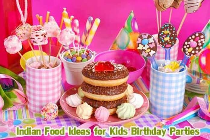 Best ideas about Birthday Party Menu . Save or Pin Indian Food Ideas for Kids Birthday Parties at Home Now.