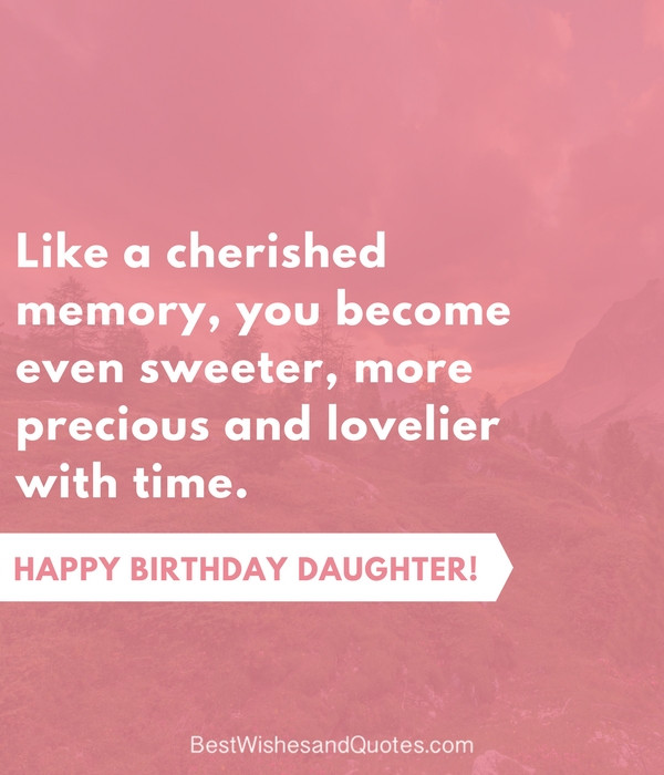 Best ideas about Birthday Quote For Daughter . Save or Pin 35 Beautiful Ways to Say Happy Birthday Daughter Unique Now.