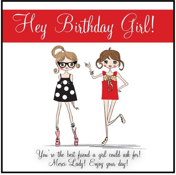 Best ideas about Birthday Quotes For Best Friend Girl . Save or Pin Hey Birthday Girl free printable and t idea Now.