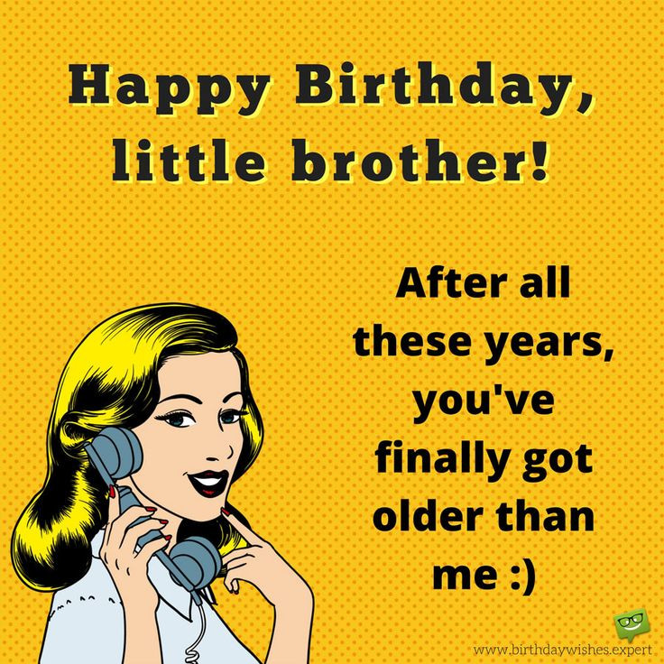 Best ideas about Birthday Quotes For Little Brother . Save or Pin 25 best ideas about Happy birthday brother funny on Now.