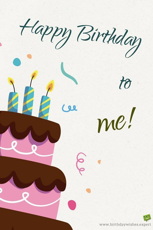 Best ideas about Birthday Quotes For Me . Save or Pin Happy Birthday to Me Happy bday Now.