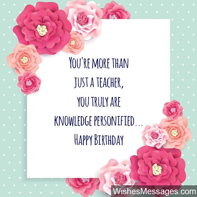 Best ideas about Birthday Quotes For Teacher . Save or Pin Birthday Wishes for Teachers Quotes and Messages Now.