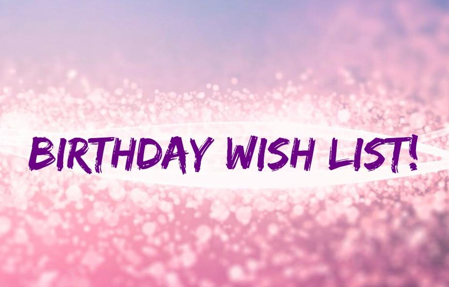 Best ideas about Birthday Wish List . Save or Pin Birthday Wish List Natasha Jane Now.