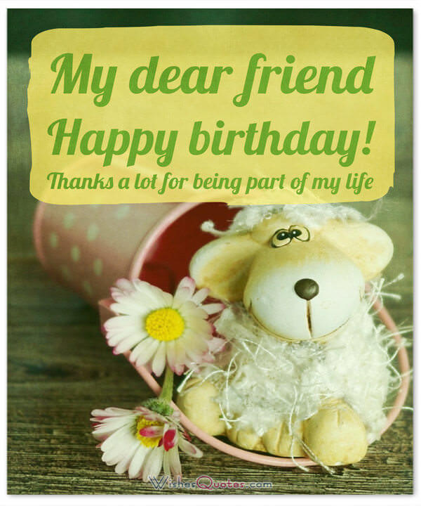 Best ideas about Birthday Wish To A Friend . Save or Pin Happy Birthday Friend 100 Amazing Birthday Wishes for Now.