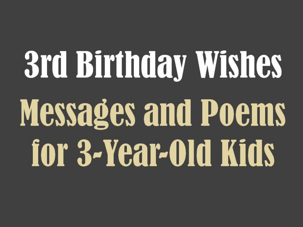 Best ideas about Birthday Wishes For 3 Year Old . Save or Pin 3rd Birthday Messages Wishes and Poems Now.