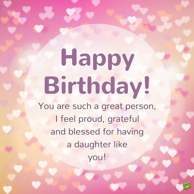 Best ideas about Birthday Wishes For A Daughter . Save or Pin Happy Birthday Daughter Now.