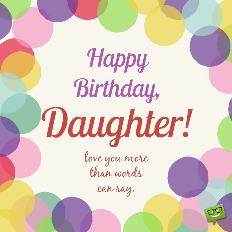 Best ideas about Birthday Wishes For Daughters . Save or Pin Always our Girl Now.