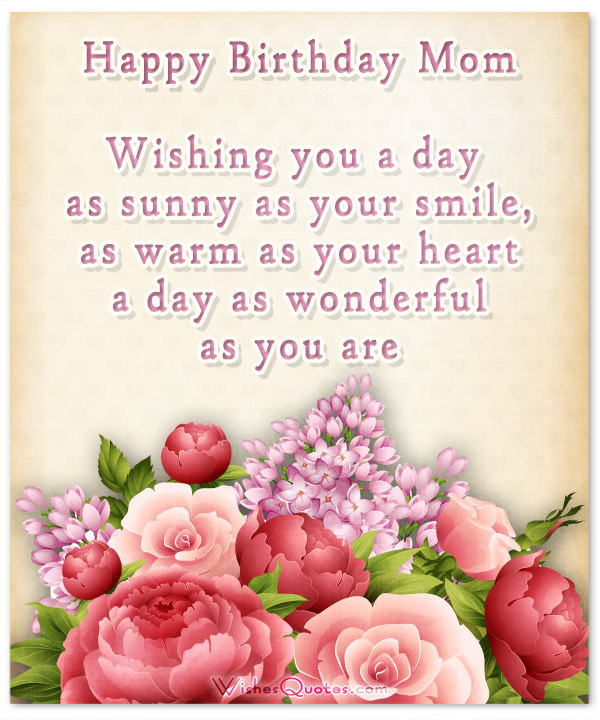 Best ideas about Birthday Wishes For Mom . Save or Pin Happy Birthday Mom Heartfelt Mother s Birthday Wishes Now.