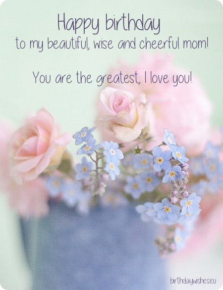Best ideas about Birthday Wishes For Mom . Save or Pin Happy Birthday Mom Now.