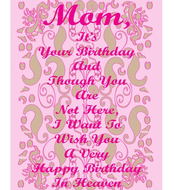 Best ideas about Birthday Wishes For Mom Who Has Passed Away . Save or Pin BIRTHDAY QUOTES FOR MOM WHO HAS PASSED AWAY image quotes Now.