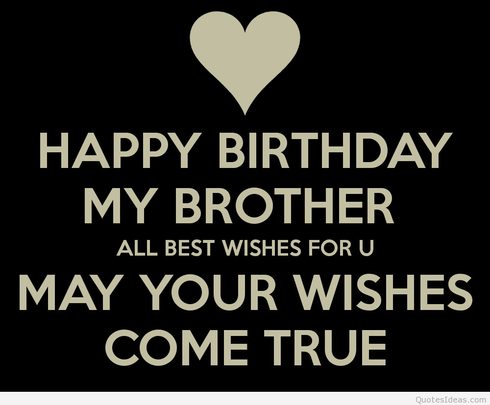 Best ideas about Birthday Wishes For My Brother . Save or Pin Brother birthday Now.