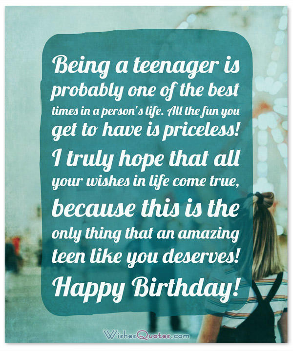Best ideas about Birthday Wishes For Teenage Girl . Save or Pin The Birthday Wishes for Teenagers Article of Your Dreams Now.