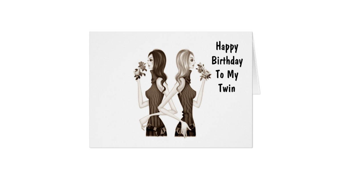 Best ideas about Birthday Wishes For Twin Sisters . Save or Pin BIRTHDAY WISHES TO MY TWIN SISTER CARD Now.