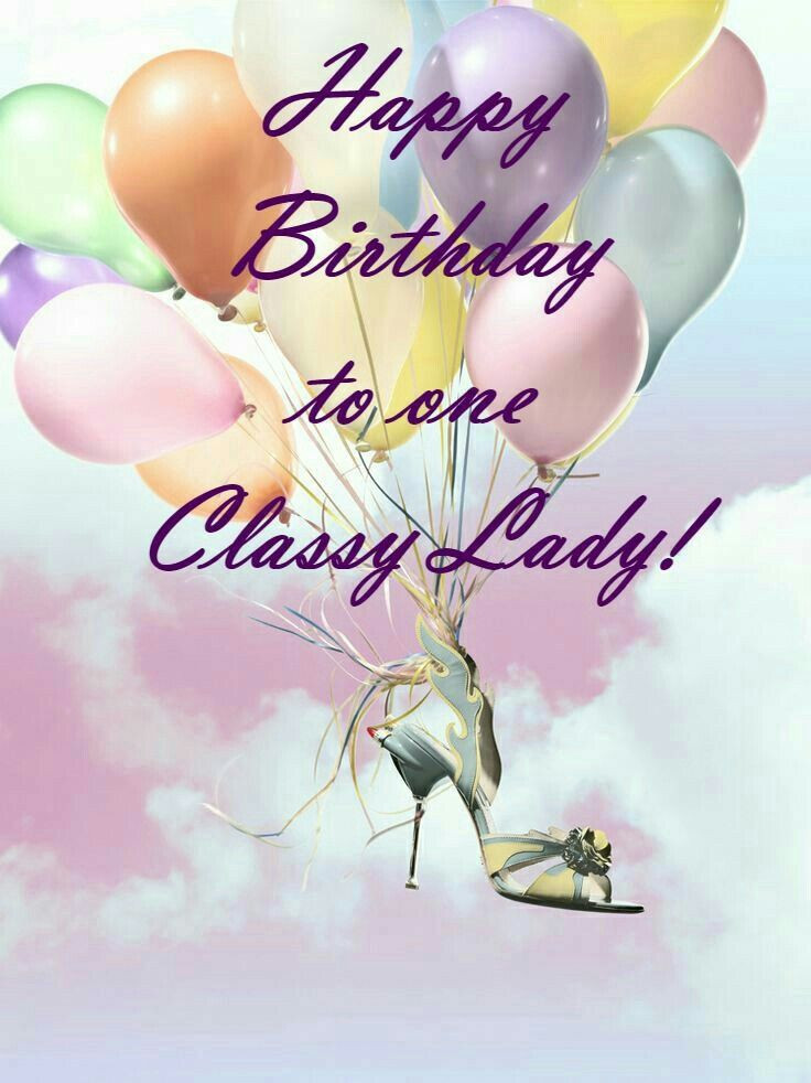 Best ideas about Birthday Wishes For Women . Save or Pin Happy Birthday To e Classy Lady ☆♡ Now.